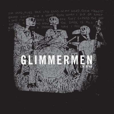 Glimmermen - I'm Dead