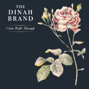The Dinah Brand - I Can Walk Through